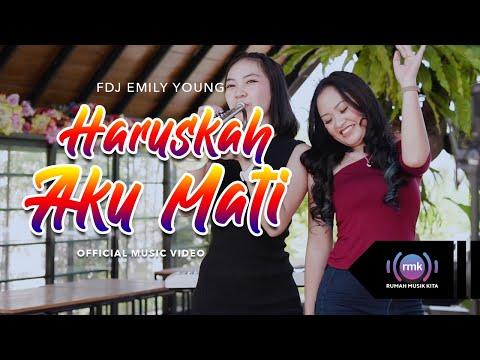 Download Lagu FDJ Emily Young Haruskah Aku Mati Mp3