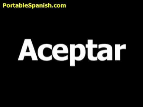 Spanish word for accept is aceptar