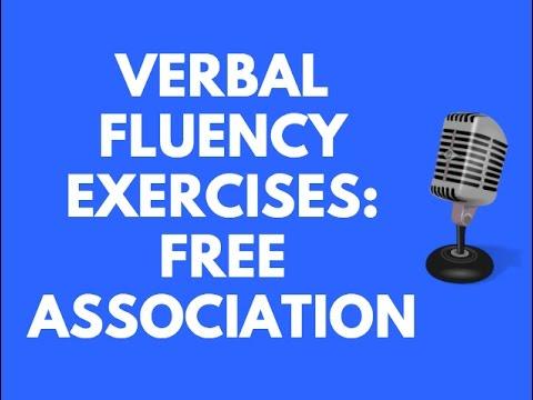 VERBAL FLUENCY EXERCISES - FREE ASSOCIATION EXERCISES