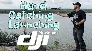 How To Hand Launch And Hand Catch The Dji Mavic Pro Drone