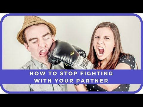 HOW TO STOP FIGHTING WITH YOUR PARTNER | End All Arguments Easily