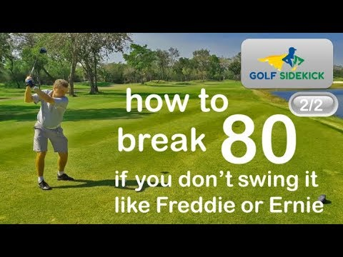 How to Break 80 with an everyday swing (Part 2/2)