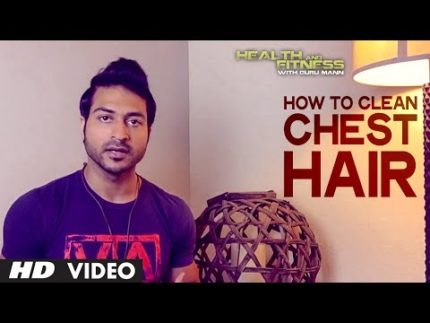 How To Clean Chest Hair? | Health and Fitness Tips | Guru Mann