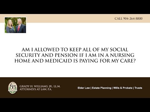 Am I allowed to keep all of my Social Security and pension if I am in a nursing home....