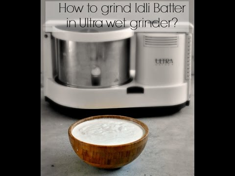 How to grind idli batter in ultra wet grinder.