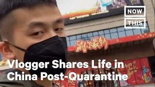Vlogger Shows Life in China Post-Quarantine   NowThis