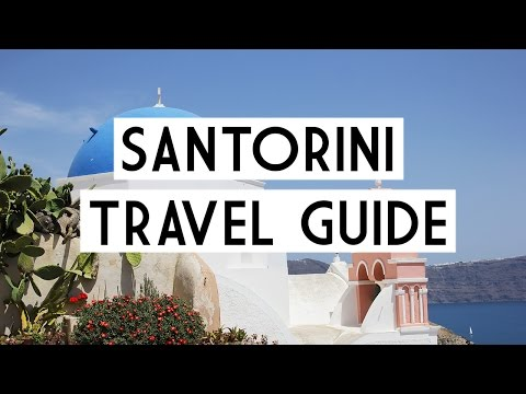 Santorini Travel Guide: The Best Things To Do, See and Eat