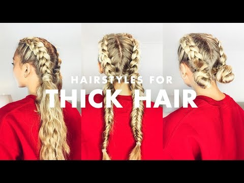 How to Deal With Thick Hair: Three Easy Hairstyles