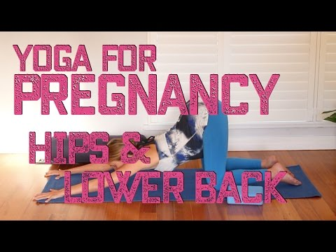 Yoga for Pregnancy | Hips and Lower Back