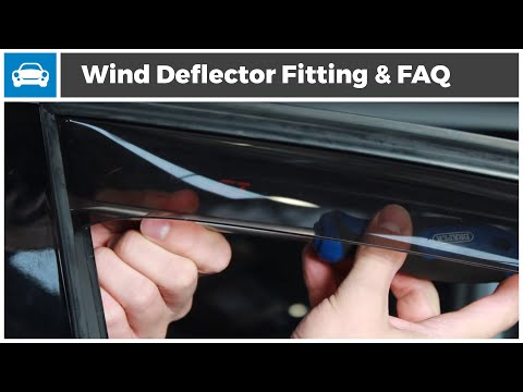 Wind Deflector Fitting Guide And FAQ  - Our Most Popular Car & Commercial Accessory