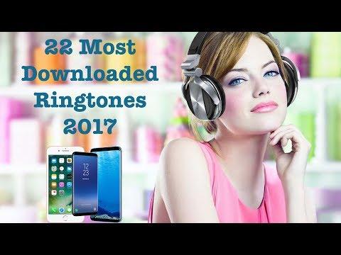 22 Most Downloaded Ringtones 2017