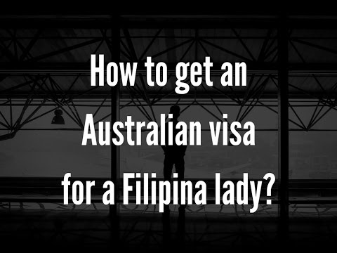 How to get an Australian visa for a Filipina lady?