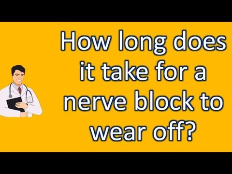 How long does it take for a nerve block to wear off ? | Most Rated Health FAQ Channel