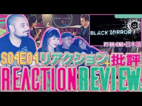 BLACK MIRROR 4x4 Hang the DJ REACTION + REVIEW | REAÇÃO + REVIEW | リアクション + 感想 {PTBR+ENG+日本語}
