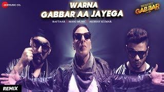 Raftaar x Manj Music x Akshay Kumar | Warna Gabbar Aa Jayega | Gabbar Is Back | Dj Tejas