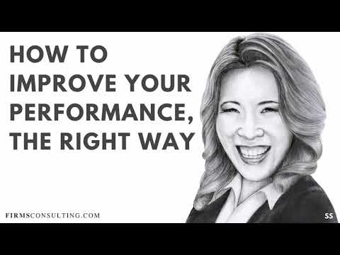 How to Improve Your Performance, The Right Way. Management Consulting, Business and Life in General
