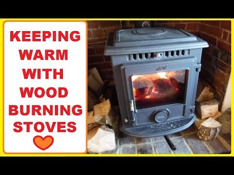 HOW WE ARE KEEPING WARM, wood burning stoves.