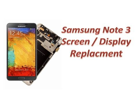 Samsung Note 3 Display Replacement