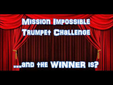 ...AND THE WINNER of the Mission Impossible Trumpet Challenge is???