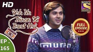 Yeh Un Dinon Ki Baat Hai - Ep 165 - Full Episode - 23rd April, 2018