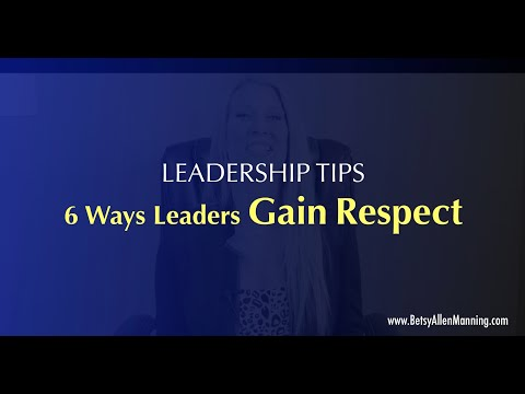 6 Ways Leaders Gain Respect in the Workplace