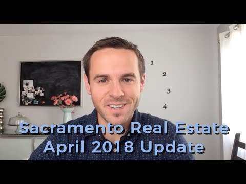 Sac Real Estate Monthly Video Update April 2018