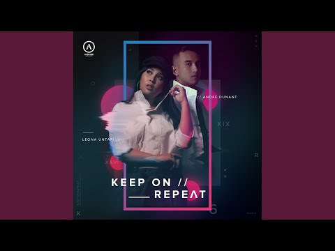 Andre Dunant & Leona Untari Keep on Repeat