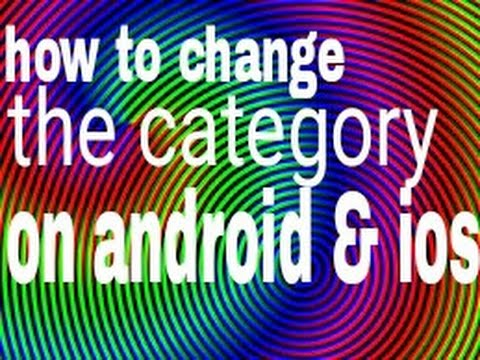 How to change the category on android & ios