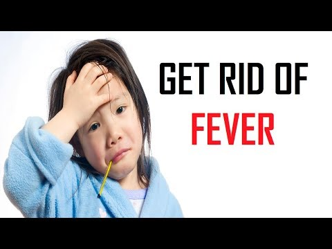 10 Ways For Fever Treatment | How To Get Rid Of A Fever