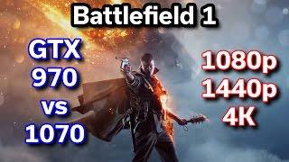 Battlefield 1 - GTX 970 vs 1070 - 1080p / 1440p / 4K - getplaypk
