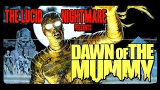 Download The Lucid Nightmare - Dawn of the Mummy Review Video