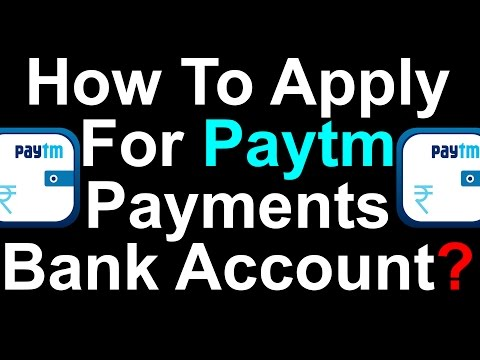 [Full Guide]How To Apply For Paytm Payments Bank Account ?