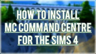 TUTORIAL | How To Install MC Command Centre For The Sims 4