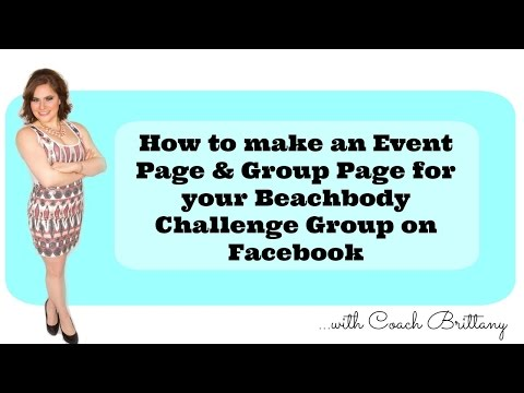 How to make an Event Page & Group Page for your Beachbody Challenge Group on Facebook