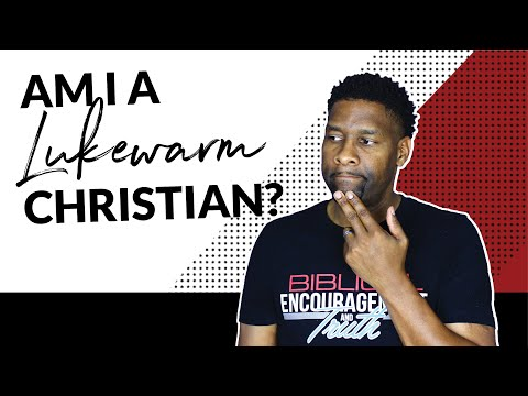 AM I A LUKEWARM CHRISTIAN? | THE LOVE THAT GOD HATES