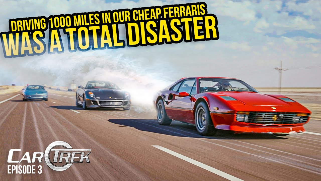 Driving 1,000 Miles In Our Cheap Ferraris (Was A Total DISASTER) - Car Trek S4E3