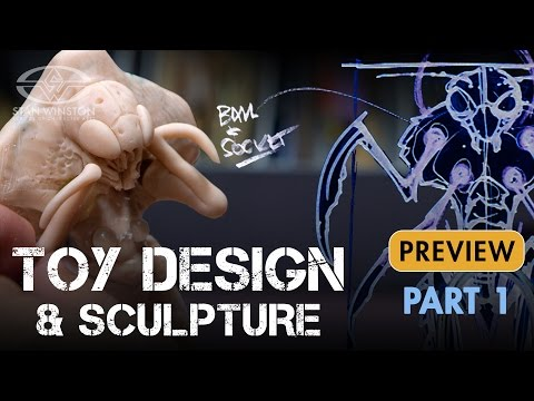 Toy Design & Sculpture for Action Figures & Collectibles - Part 1 - PREVIEW