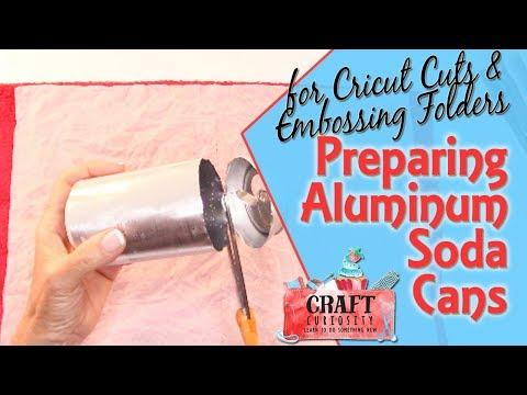 Preparing Aluminum Soda Cans for Cricut Cuts and Embossing Folders