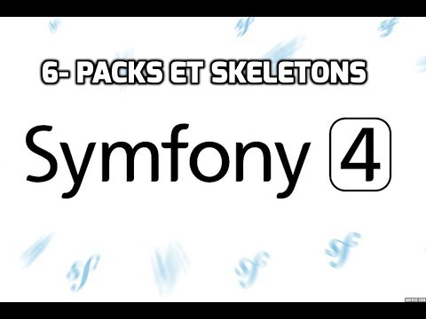Tutoriel Symfony 4 - Packs et Skeletons (Partie 6)