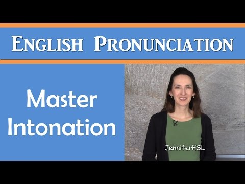 Master Intonation - Learn American Pronunciation and Reduce Your Accent