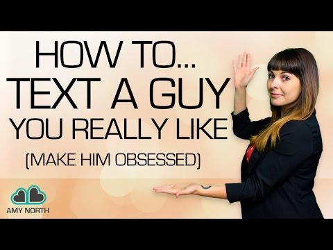 What to Text A Guy You Like (Make Him Obsess Over You)