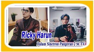 Biodata Ricky Harun dalam Sinetron SCTV Pangeran 2 Infotaiment