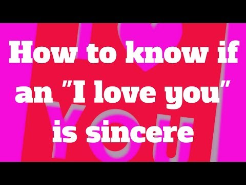 How to know if an I love you is sincere
