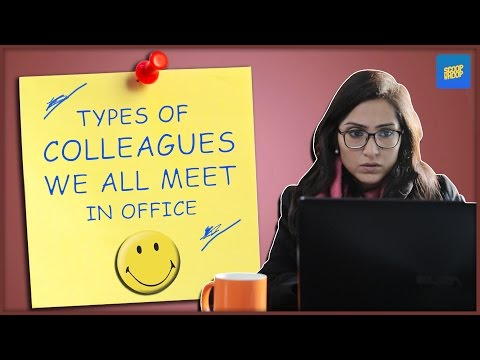 ScoopWhoop: Types Of Colleagues We All Meet In Office