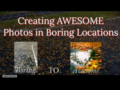 Creating an AWESOME Photo in a Boring Location
