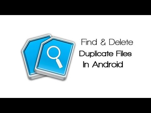 How To Delete Duplicate Files In Android 2017