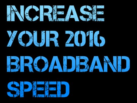 Increase your optical fiber broadband speed from 10 to 1000 kbps 2016-2017