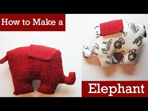 Part 2: How to Make a Stuffed Animal: A Elephant
