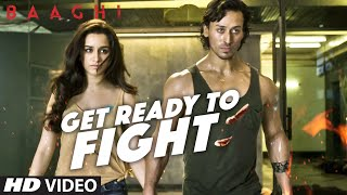 Get Ready To Fight Video Song | BAAGHI | Tiger Shroff, Shraddha Kapoor | Benny Dayal | T-Series