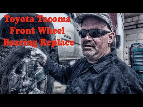 Toyota Tacoma Front Wheel Bearing Replace